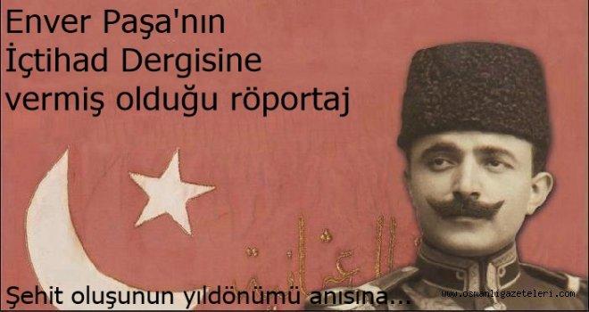 Enver Paşa'nın İçtihad Dergisine verdiği röportaj (1914)